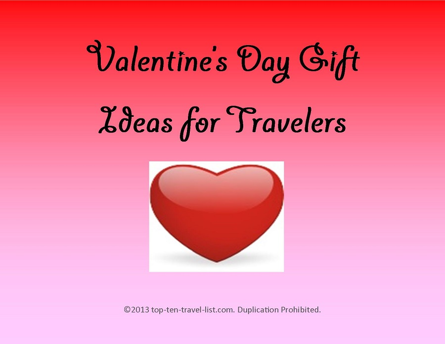 Great valentine 39 s day gifts for travelers top ten travel for A great valentines gift